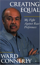 Ward Connerly: Creating Equal: My Fight Against Race Preferences