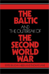 John Hiden, Thomas Lane (Editors): The Baltic and the Outbreak of the Second World War