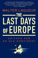 Walter Laqueur: The Last Days of Europe: Epitaph for an Old Continent