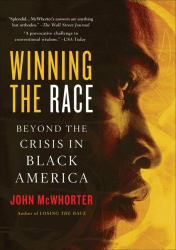 John McWhorter: Winning the Race: Beyond the Crisis in Black America