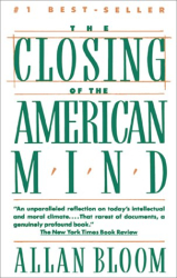 Allan Bloom: The Closing of the American Mind