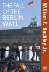William F. Buckley Jr.: The Fall of the Berlin Wall