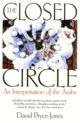 David Pryce-Jones: The Closed Circle: An Interpretation of the Arabs