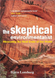 Bjorn Lomborg: The Skeptical Environmentalist: Measuring the Real State of the World