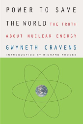 Gwyneth Cravens: Power to Save the World: The Truth About Nuclear Energy