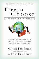 Milton and Rose Friedman: Free to Choose: A Personal Statement
