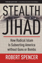 Robert Spencer: Stealth Jihad: How Radical Islam Is Subverting America without Guns or Bombs