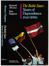 Romuald Misiunas, Rein Taagepera: The Baltic States: Years of Dependence, 1940-1990, Expanded and Updated Edition