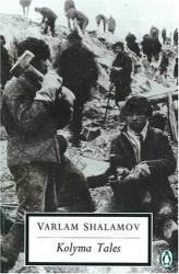 Varlam Shalamov: Kolyma Tales