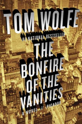 Tom Wolfe: The Bonfire of the Vanities: A Novel