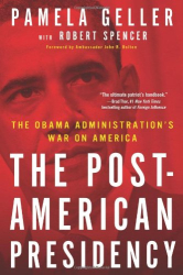 Pamela Geller, Robert Spencer: The Post-American Presidency: The Obama Administration's War on America