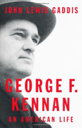 John Lewis Gaddis: George F. Kennan: An American Life
