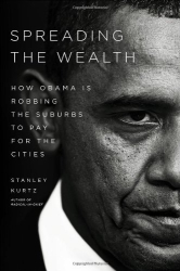Stanley Kurtz: Spreading the Wealth: How Obama Is Robbing the Suburbs to Pay for the Cities