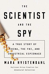Mara Hvistendahl: <br/>The Scientist and the Spy