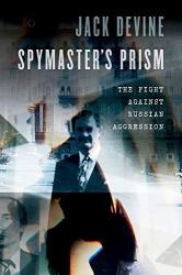 Jack Devine: <br/>Spymaster's Prism