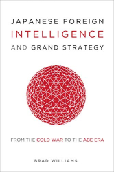 Brad Williams: <br/>Japanese Foreign Intelligence and Grand Strategy