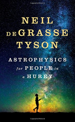 Neil deGrasse Tyson: Astrophysics for People in a Hurry