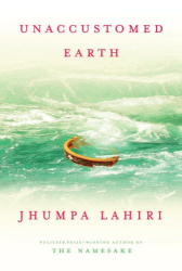 Jhumpa Lahiri: Unaccustomed Earth