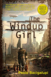 Paolo Bacigalupi: The Windup Girl