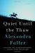 Alexandra Fuller: Quiet Until the Thaw: A Novel