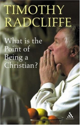Timothy Radcliffe: What Is the Point of Being a Christian?
