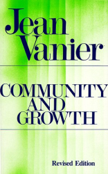Jean Vanier: Community and Growth: Our Pilgrimage Together Revised Edition