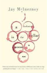 Jay McInerney: A Hedonist in the Cellar: Adventures in Wine (Vintage)