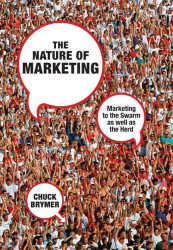 Chuck Brymer: The Nature of Marketing: Marketing to the Swarm as well as the Herd