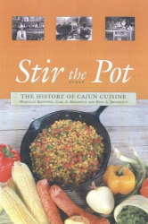 Marcelle Bienvenu: Stir the Pot: The History of Cajun Cuisine