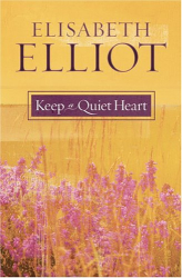 Elisabeth Elliot: Keep a Quiet Heart