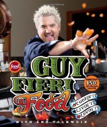 Guy Fieri: Guy Fieri Food: Cookin' It, Livin' It, Lovin' It