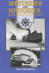 Wes Oleszewski: Mysteries and Histories: Shipwrecks of the Great Lakes