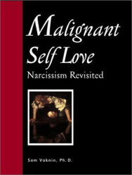 Sam Vaknin: Malignant Self Love: Narcissism Revisited