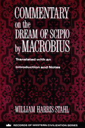 Macrobius: Commentary on the Dream of Scipio by Macrobius (Records of Western Civilization)