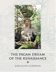 Joscelyn Godwin: Pagan Dream Of The Renaissance, The