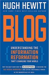 Hugh Hewitt: Blog : Understanding the Information Reformation That's Changing Your World