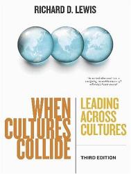 Richard D. Lewis: When Cultures Collide: Leading Across Cultures