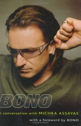 Michka Assayas: Bono: In Conversation with Michka Assayas