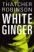 Thatcher Robinson: White Ginger