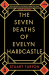 Stuart Turton: The Seven Deaths of Evelyn Hardcastle: A Novel