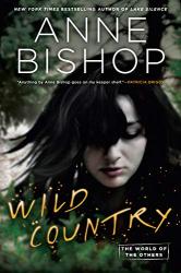 Anne Bishop: Wild Country