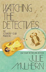 Julie Mulhern: Watching the Detectives
