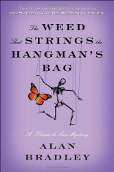 Alan Bradley: The Weed That Strings the Hangman's Bag: A Flavia de Luce Mystery (Flavia De Luce Mysteries)