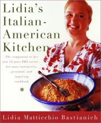 Lidia Bastianich: Italian-American Kitchen