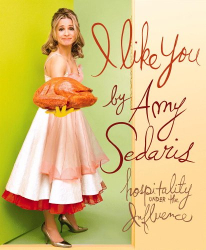 Amy Sedaris: I Like You: Hospitality Under the Influence