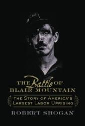 Robert Shogan: The Battle of Blair Mountain