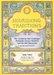 Sally Fallon with Mary Enig: Nourishing Traditions: The Cookbook That Challenges Politically Correct Nutrition and the Diet Dictocrats