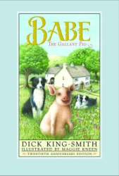 Dick King-Smith: Babe: The Gallant Pig
