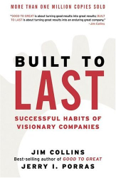 Jim Collins: Built to Last: Successful Habits of Visionary Companies