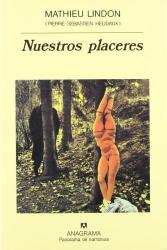 Mathieu Lindon: Nuestros Placeres (Spanish Edition)